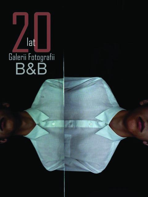 """20 lat Galerii Fotografii B&B"", plakat (źródło: materiały prasowe organizatora)"
