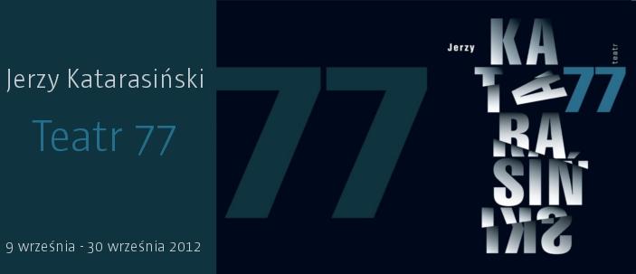 Teatr 77 - Jerzy Katarasiński, Muzeum Miasta Łodzi (źródło: materiały prasowe)