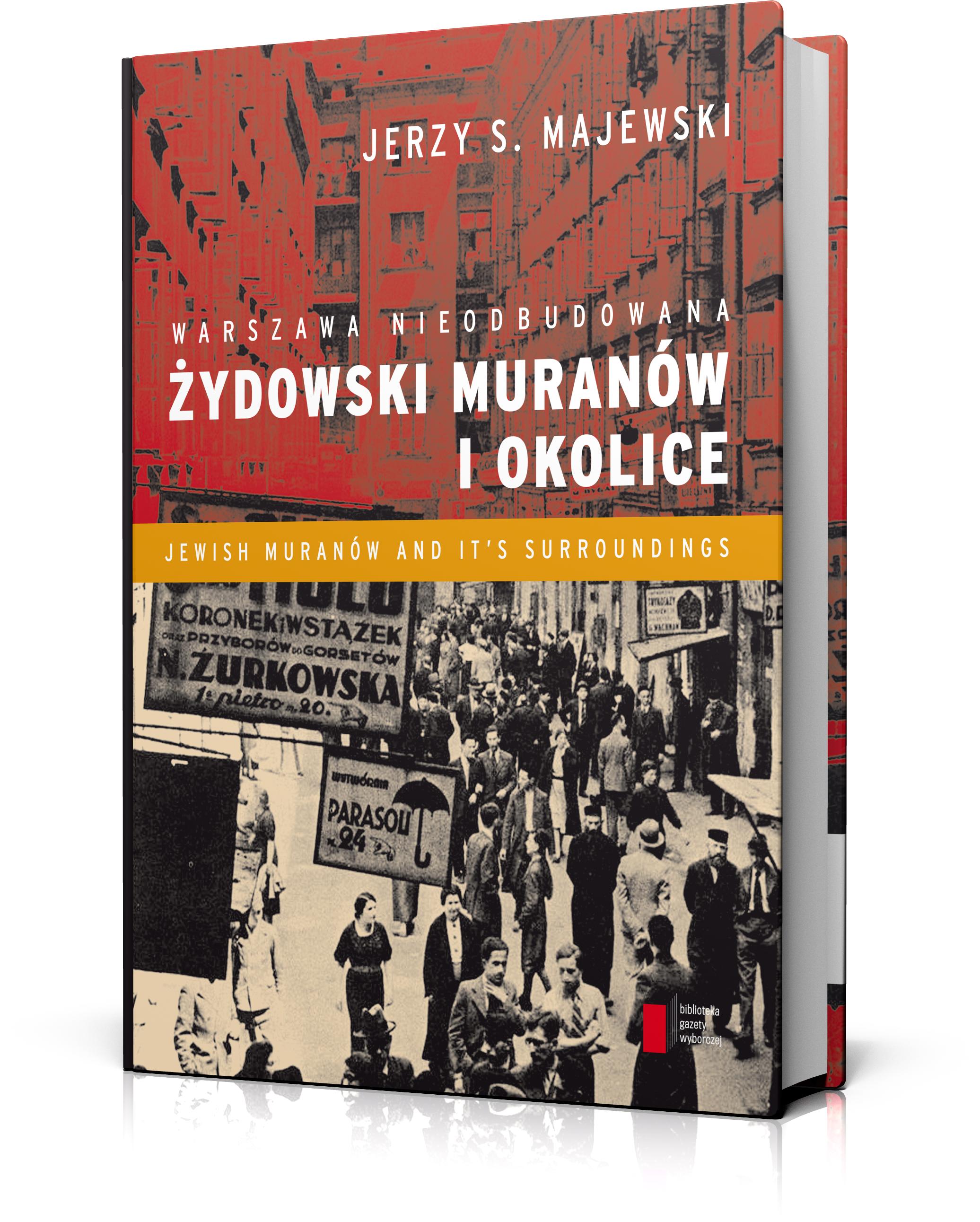 """Jerzy S. Majewski, """"Warszawa nieodbudowana. Żydowski Muranów i okolice"""" (źródło: materiały prasowe)"""