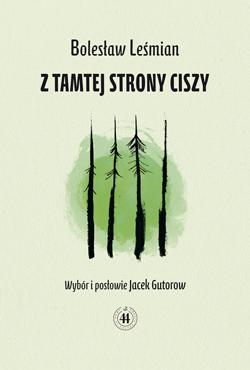 """Bolesław Leśmian """"Z tamtej strony ciszy"""", okładka (źródło: materiały prasowe wydawcy)"""