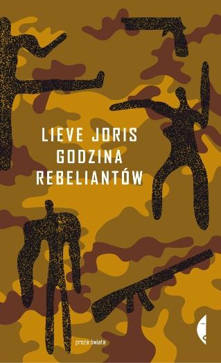 """Lieve Joris """"Godzina rebeliantów"""", okładka (źródło: materiały prasowe wydawcy)"""
