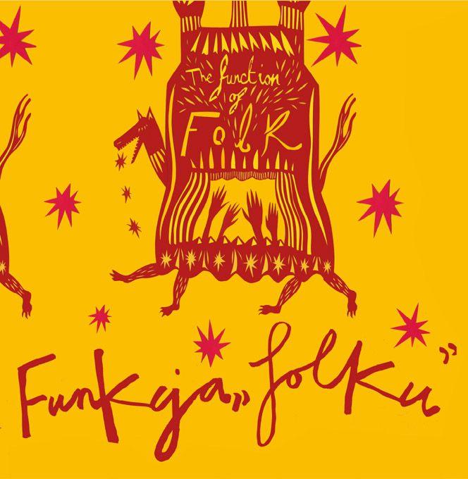 """Wystawa """"Funkcja Folku"""", Muzeum Etnograficzne w Krakowie, plakat (źródło: materiały prasowe organizatora)"""