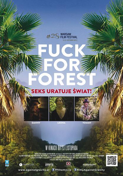 """""""Fuck for Forest"""", reż. Michał Marczak - plakat (źródło: materiały dystrybutora)"""