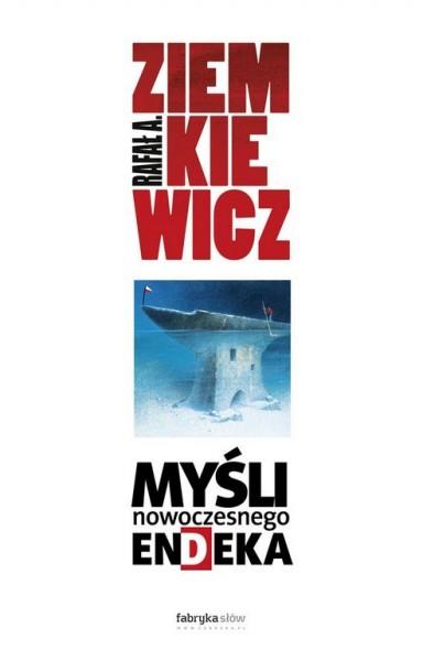 """Rafał A. Ziemkiewicz, """"Myśli nowoczesnego endeka"""", okładka książki (źródło: materiały prasowe wydawcy)"""