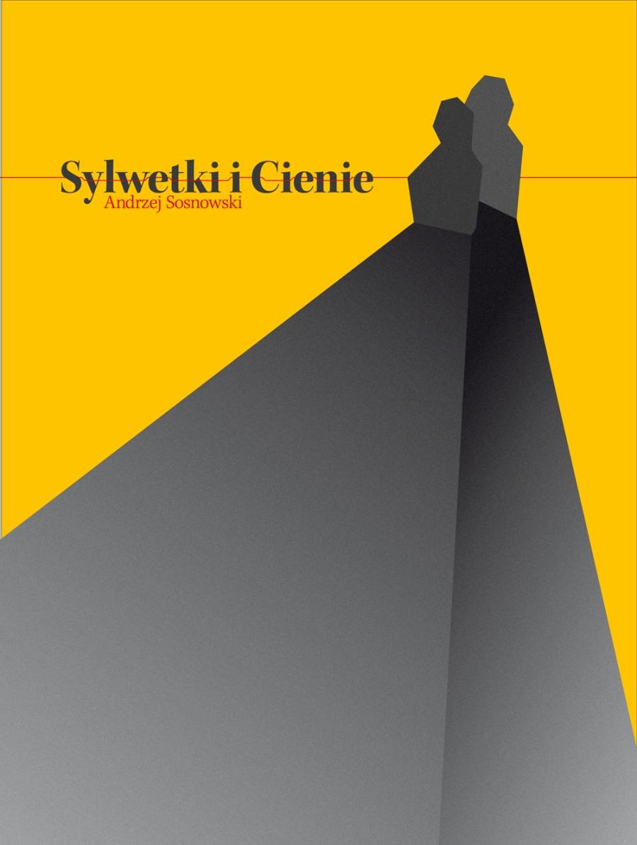 """""""Sylwetki i cienie"""", Andrzej Sosnowski, okładka (źródło: materiał prasowy)"""