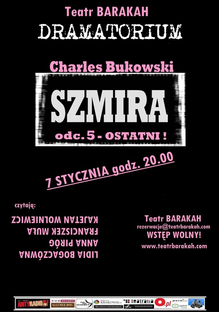 """""""Szmira"""", Charles Bukowski, odc.5, Dramatorium, Teatr Barakah, plakat (źródło: materiał prasowy)"""