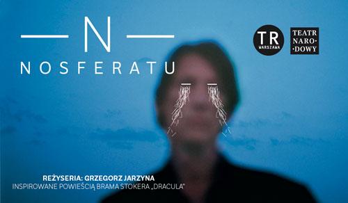 """""""Nosferatu"""", reż. Grzegorz Jarzyna - plakat (źródło: materiały prasowe)"""