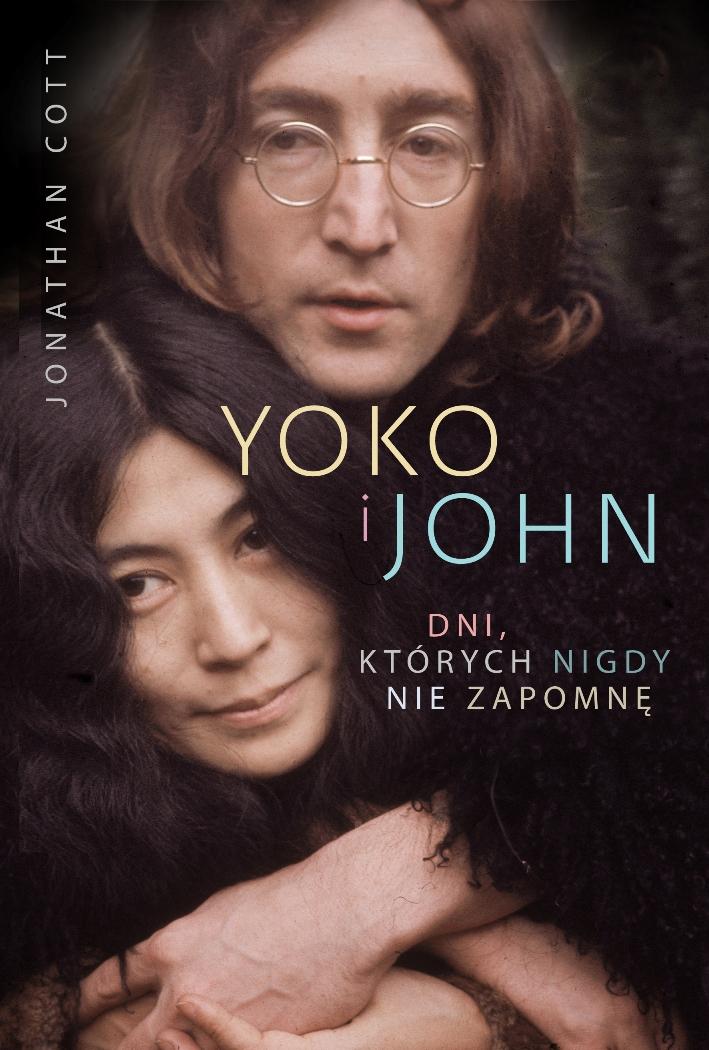 """""""Yoko i John. Dni, których nigdy nie zapomnę"""", Jonathan Cott, okładka (źródło: materiał prasowy)"""
