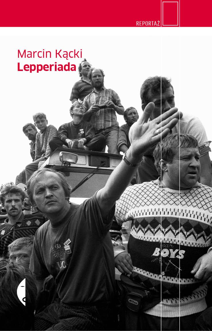 """""""Lepperiada"""", Marcin Kącki, okładka (źródło: materiał prasowy)"""