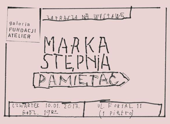 """Marek Stępień, """"Pamiętać"""", wystawa w Galerii Fundacji Atelier w Warszawie, zaproszenie (źródło: materiały prasowe organizatora)"""