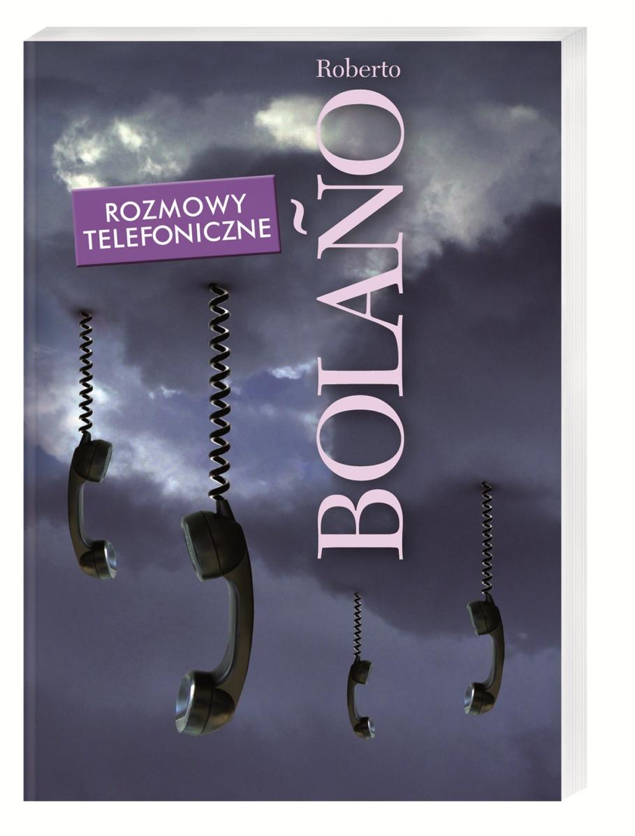 """""""Rozmowy telefoniczne. Opowiadania"""", Roberto Bolano, okładka (źródło: materiał prasowy)"""