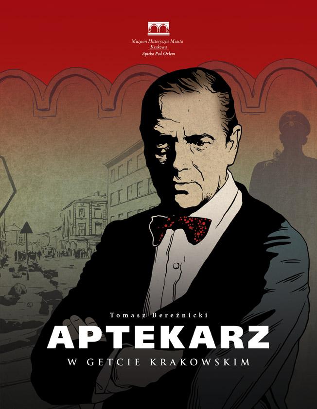 """Tomasz Bereźnicki """"Aptekarz w getcie krakowskim"""" (źródło: materiały prasowe)"""