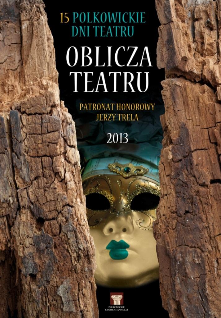"""XV Festiwal """"Oblicza Teatru"""" w Polkowicach - plakat (źródło: materiały prasowe)"""