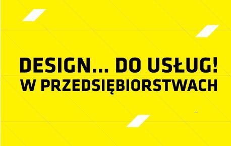 """""""Design... do usług! w przedsiębiorstwach"""", logo (źródło: materiały prasowe organizatora)"""