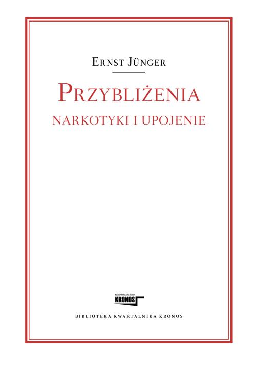 """Ernst Jünger, """"Przybliżenia. Narkotyki i upojenie"""", okładka (źródło: materiał prasowy)"""