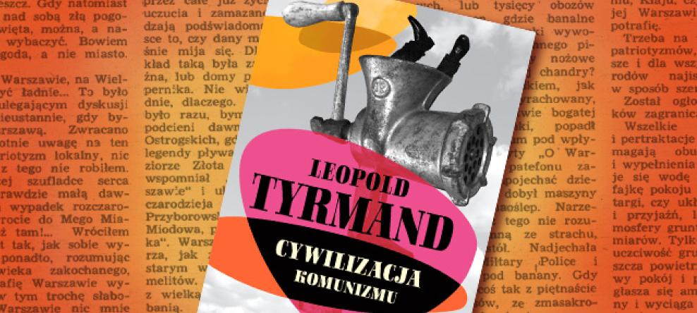 """Leopold Tyrmand, """"Cywilizacja komunizmu"""", Wydawnictwo MG, okładka (źródło: materiał prasowy)"""