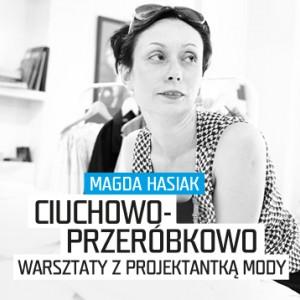 """Magda Hasiak, """"Ciuchowo-Przeróbkowo"""", warsztaty w Concordia Design w Poznaniu, plakat (źródło: materiały prasowe organizatora)"""