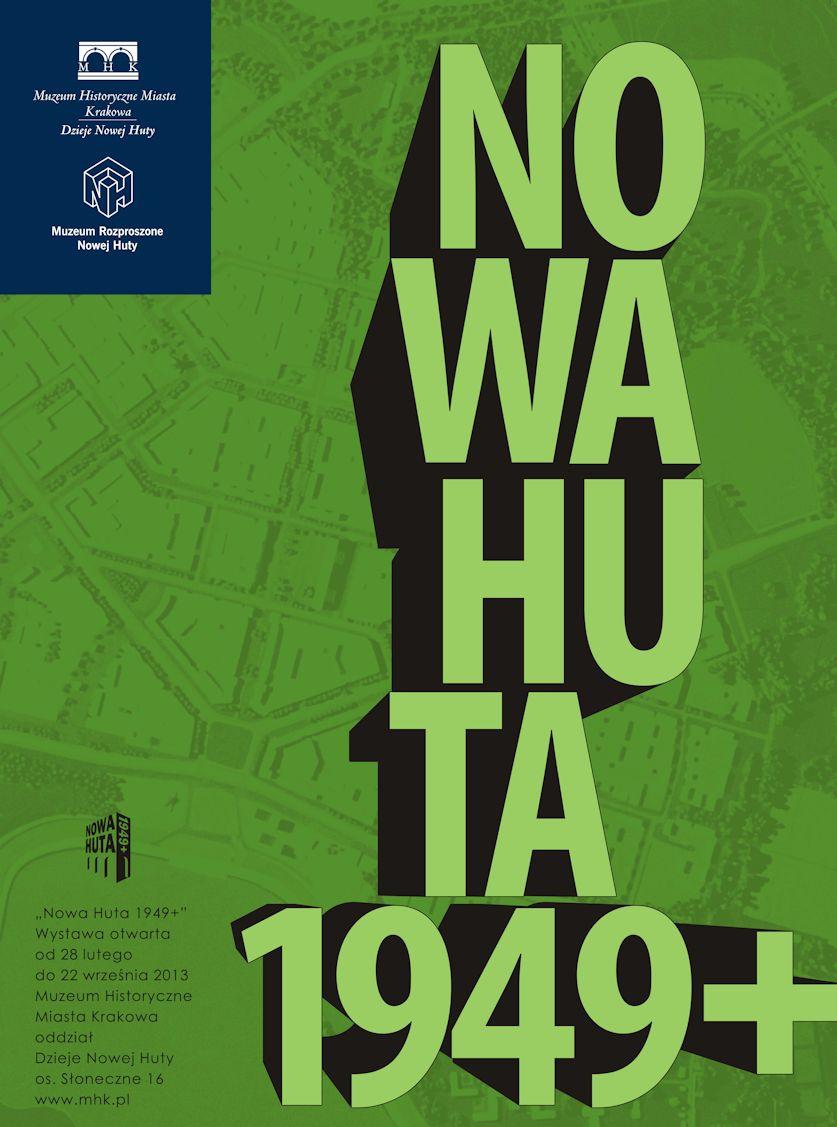 """Wystawa """"Nowa Huta 1949+"""", Dzieje Nowej Huty MHMK, plakat (źródło: materiały prasowe organizatora)"""