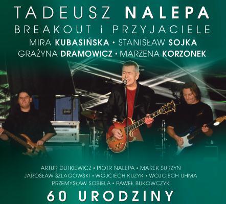 """""""Tadeusz Nalepa, Breakout i Przyjaciele 60-te urodziny"""" (źródło: materiały prasowe)"""