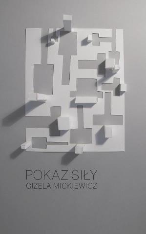 """Gizela Mickiewicz, """"Pokaz siły"""", Galeria BWA w Zielonej Górze, plakat wystawy (źródło: materiały prasowe organizatora)"""