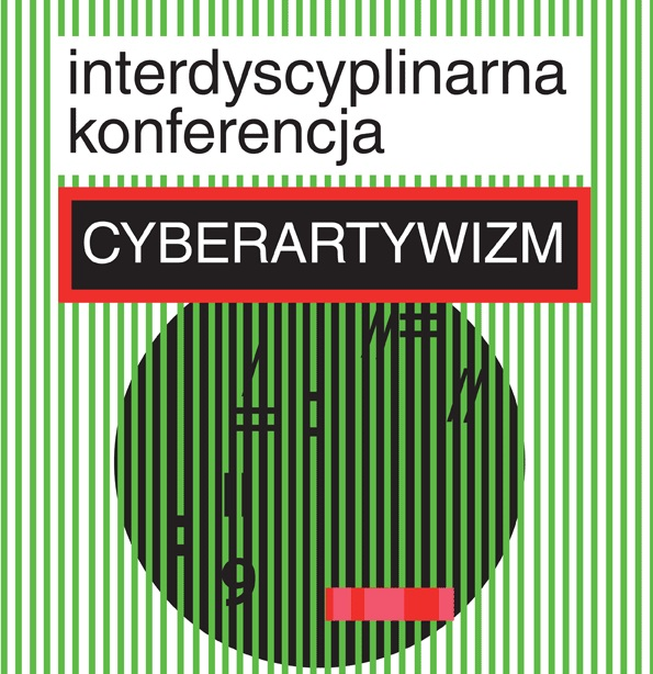 """Interdyscyplinarna konferencja """"Cyberartywizm"""" - plakat (źródło: materiały prasowe)"""