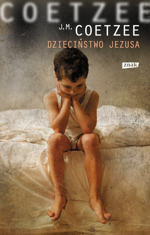 """John Maxwell Coetzee, """"Dzieciństwo Jezusa"""", okładka (źródło: materiał prasowy)"""