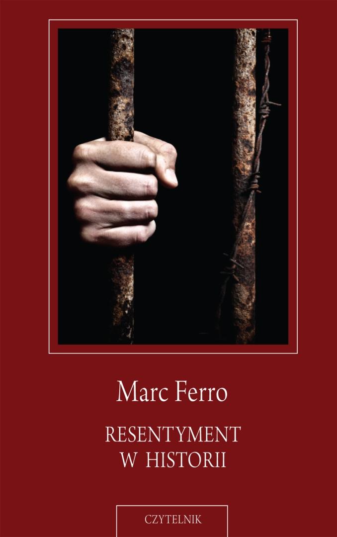 """Marc Ferro, """"Resentyment w historii"""", okładka (źródło: materiał prasowy)"""