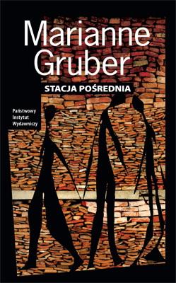 """Marianne Gruber, """"Stacja pośrednia"""", okładka (źródło: materiał prasowy)"""