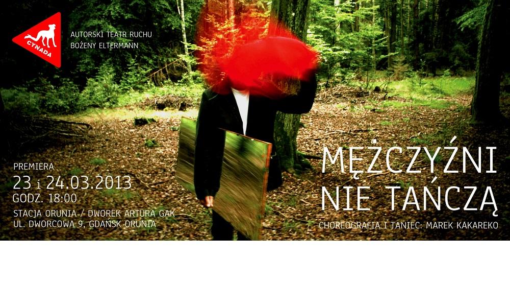 """Marek Karakero (Teatr Cynada), """"Mężczyźni nie tańczą"""" w Stacji Oruni (źródło: materiały prasowe)"""
