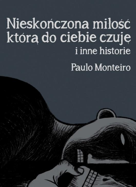 """""""Nieskończona miłość, którą czuję do ciebie, i inne historie"""", Paulo Monteiro, okładka (źródło: materiał prasowy)"""