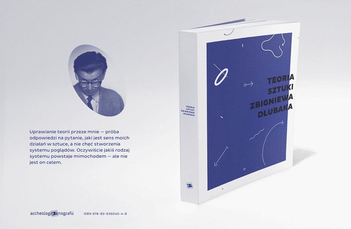 """Publikacja """"Teoria sztuki Zbigniewa Dłubaka"""", proj. Joanna Jopkiewicz (źródło: materiały prasowe organizatora)"""