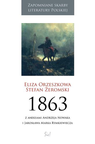 """""""1863"""", Eliza Orzeszkowa, Stefan Żeromski, seria """"Zapomniane skarby literatury polskiej"""", okładka (źródło: materiał prasowy)"""