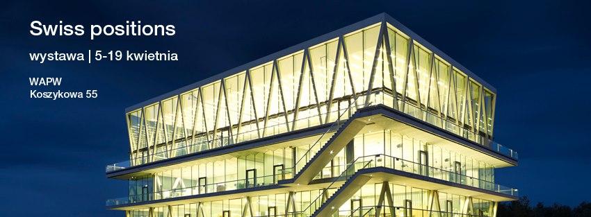 Swiss Positions: 33 ujęcia przyjaznej architektury (źródło: materiały prasowe organizatora)