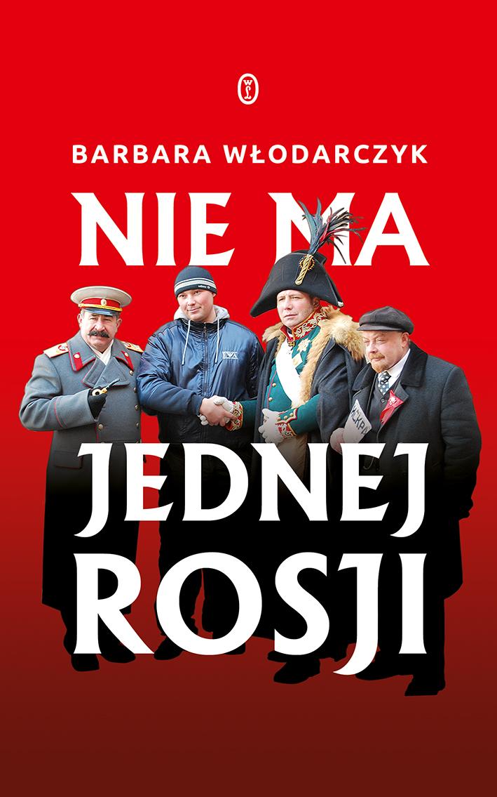 """Barbara Włodarczyk, """"Nie ma jednej Rosji"""", Wydawnictwo Literackie (materiały prasowe)"""
