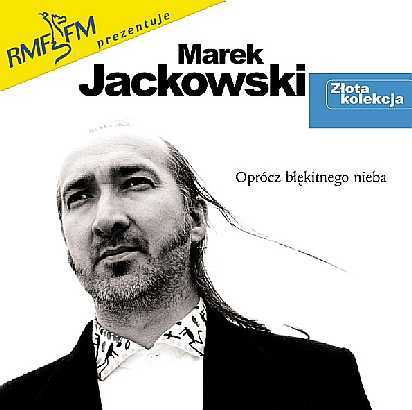 Marek Jackowski – Złota kolekcja - Oprócz błękitnego nieba (źródło: materiały prasowe)