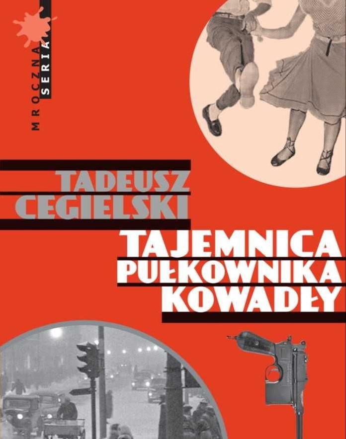 Tadeusz Cegielski – Tajemnica pułkownika Kowadły – okładka (źródło: mat. prasowe)