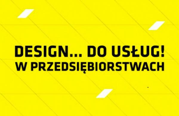 Design... do usług! W przedsiębiorstwach (źródło: materiały prasowe organizatora)