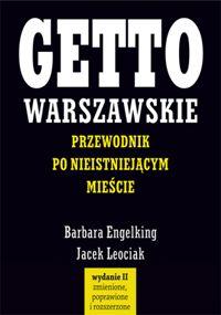 """Okładka książki """"Getto warszawskie – przewodnik po nieistniejącym mieście"""" (źródło: materiały prasowe organizatora)"""