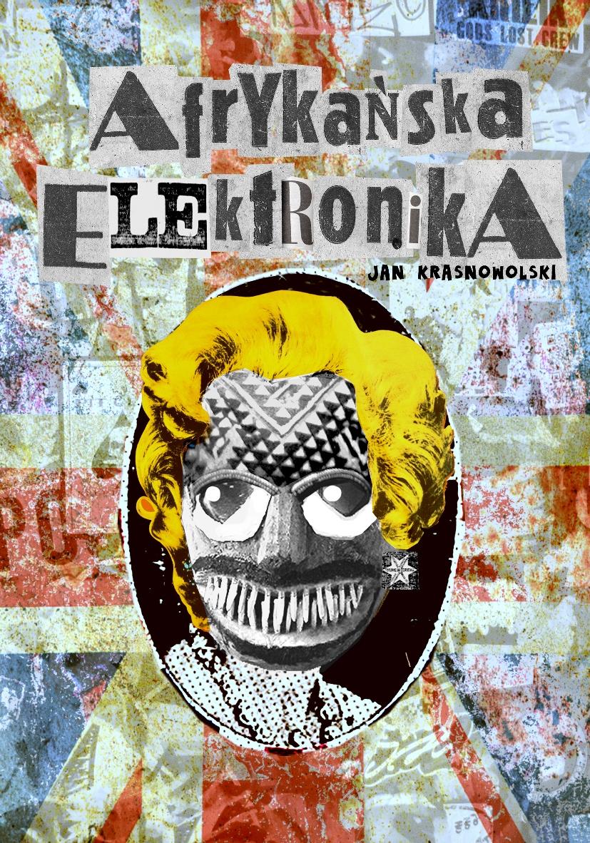 """Jan Krasnowolski """"Afrykańska elektronika"""" – okładka (źródło: materiały prasowe)"""