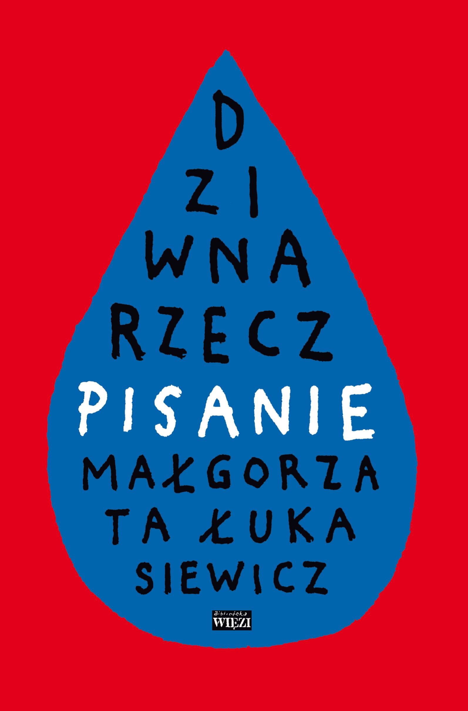 """Małgorzata Łukasiewicz """"Dziwna rzecz – pisanie"""" (źródło:materiały prasowe)"""