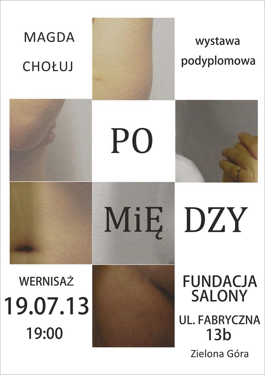 """Plakat wystawy Magdy Chołuj, """"Po między"""", Fundacja Salony w Zielonej Górze (źródło: materiały prasowe organizatora)"""
