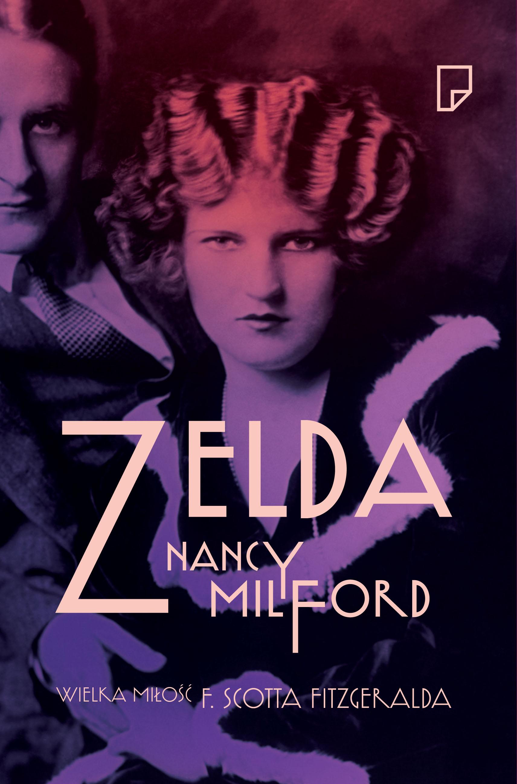 """""""Zelda. Wielka miłość F. Scotta Fitzgeralda"""" Nancy Milford – okładka (źródło: materiały prasowe)"""