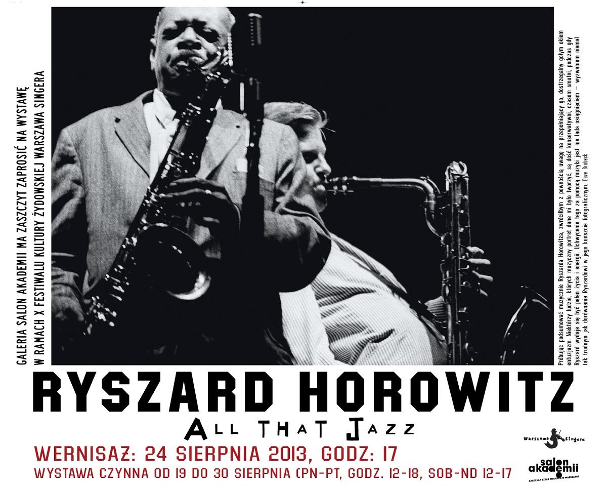 """Plakat wystawy Ryszarda Horowitza pt. """"All that Jazz!"""", Salon Akademii w Warszawie (źródło: materiały prasowe organizatora)"""