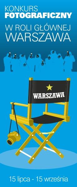 """Plakat konkursu """"W roli głównej Warszawa"""" (źródło: materiały prasowe organizatora)"""