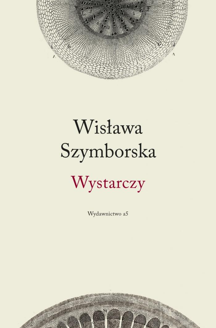 """Wisława Szymborska """"Wystarczy"""" (źródło: materiały prasowe)"""