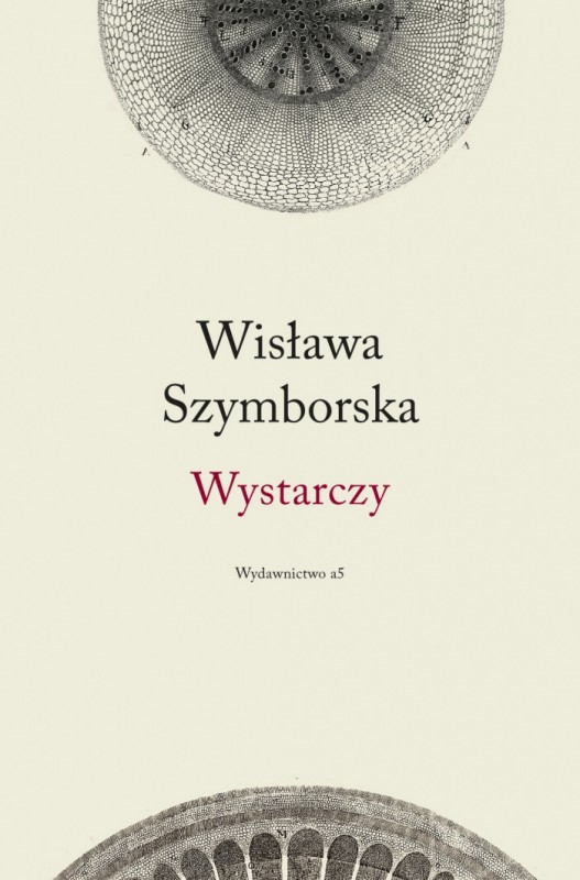 """""""Wystarczy"""" Wisławy Szymborskiej (źródło: materiały prasowe)"""