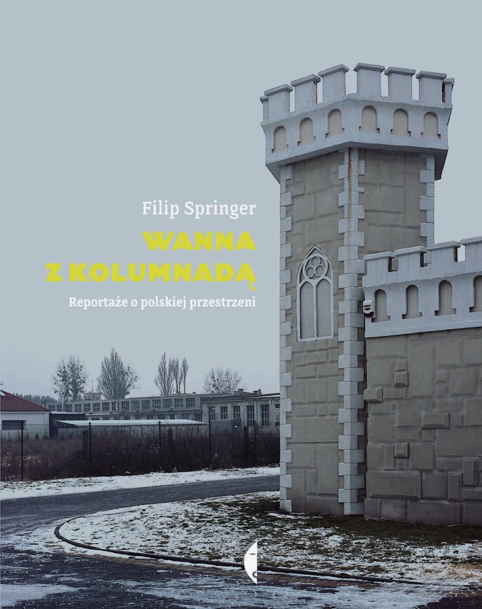 """Filip Springer """"Wanna z kolumnadą"""" – okładka (źródło: materiały prasowe)"""