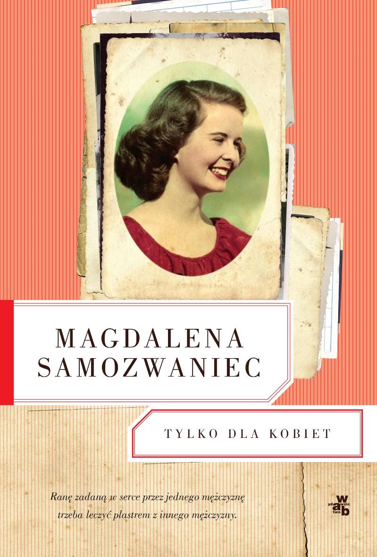 """Magdalena Samozwaniec """"Tylko dla kobiet"""" – okładka (źródło: materiały prasowe)"""