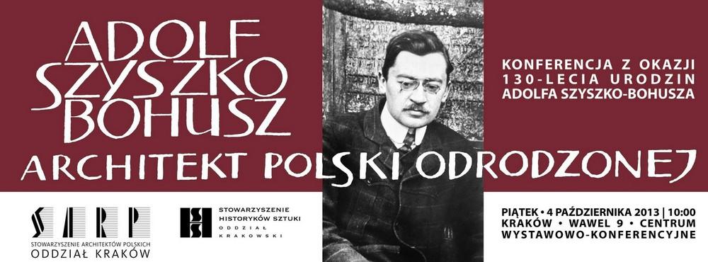 Adolf Szyszko-Bohusz. Architekt Polski Odrodzonej (źródło: materiały prasowe organizatora)