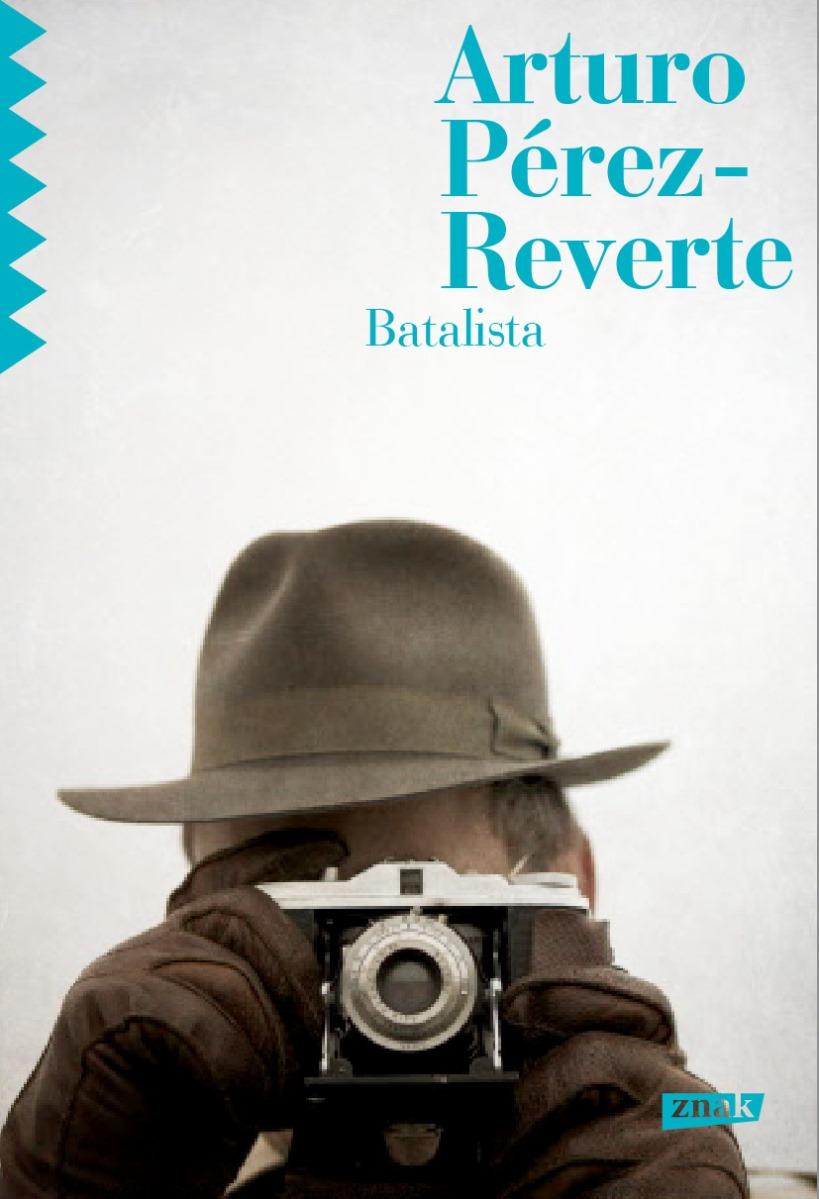 """Arturo Pérez-Reverte """"Batalista"""" – okładka (źródło: materiały prasowe)"""